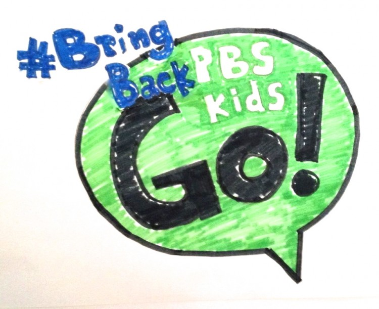 Sign petition: #Bring Back PBS Kids Go! Now  · GoPetition com